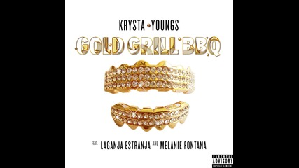Krysta Youngs feat. Laganja Estranja and Melanie Fontana - Gold Grill Bbq