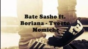 Bate Sasho feat Boriana - Tvoeto Momiche
