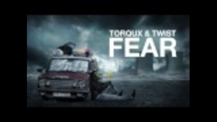 Torqux & Twist - Fear