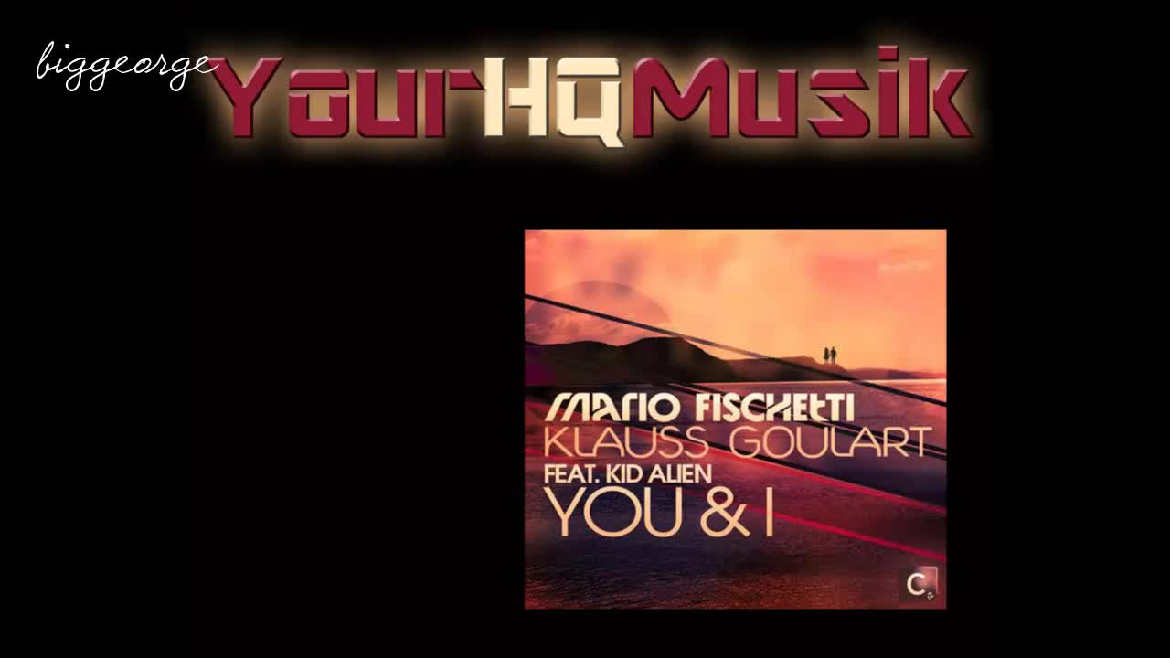 Mario Fischetti And Klauss ft  Kid Alien - You And I