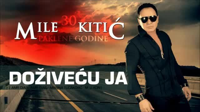Mile Kitic - Dozivecu ja 2012 - Prevod