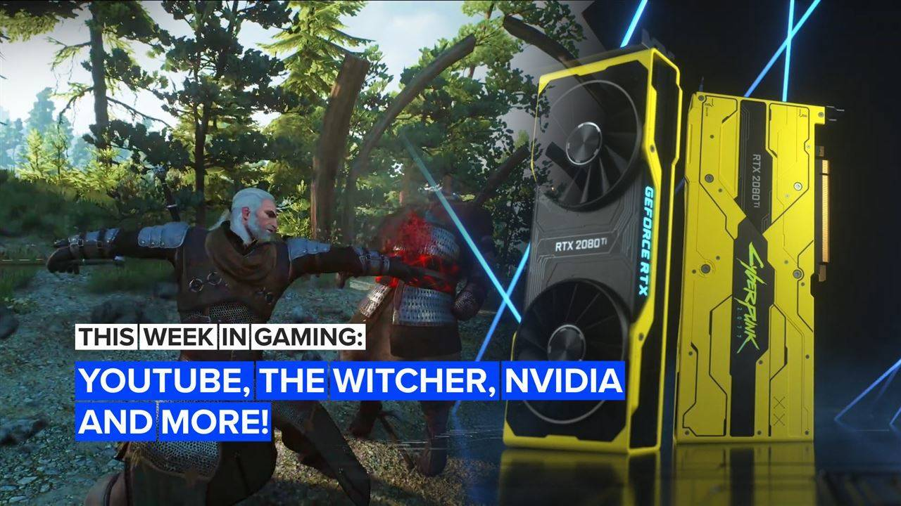 This Week in Gaming: YouTube, The Witcher, Nvidia and more!