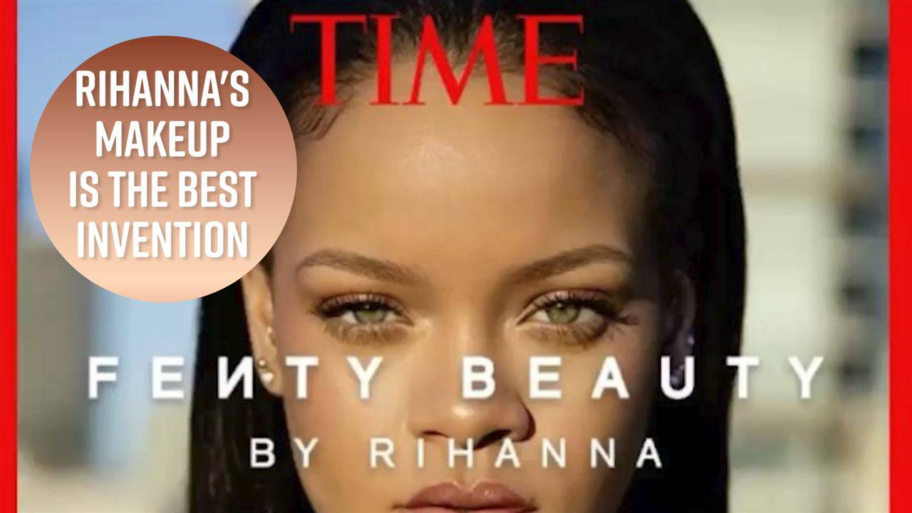 Why Fenty deserves to be one of TIME\'s best inventions