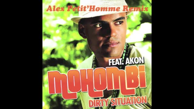 Mohombi feat. Akon - Dirty Situation / Alex Petit` Homme Remix /